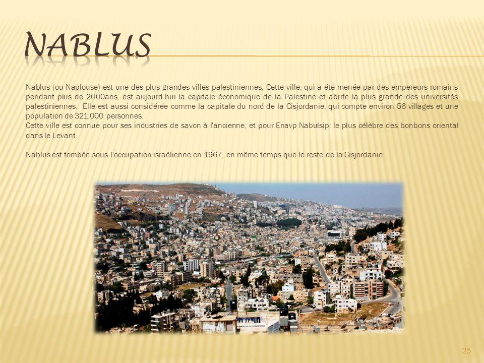 25 Nablus (ou Naplouse) est une des plus grandes villes palestiniennes.