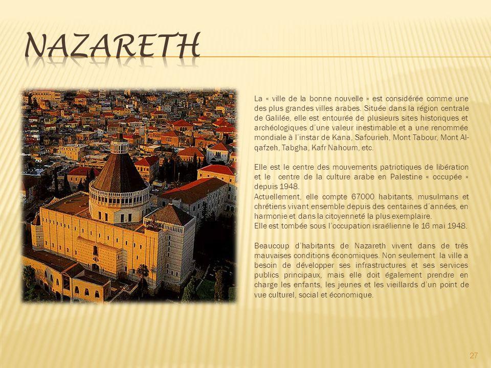 27 La « ville de la bonne nouvelle » est considérée comme une des plus grandes villes arabes.
