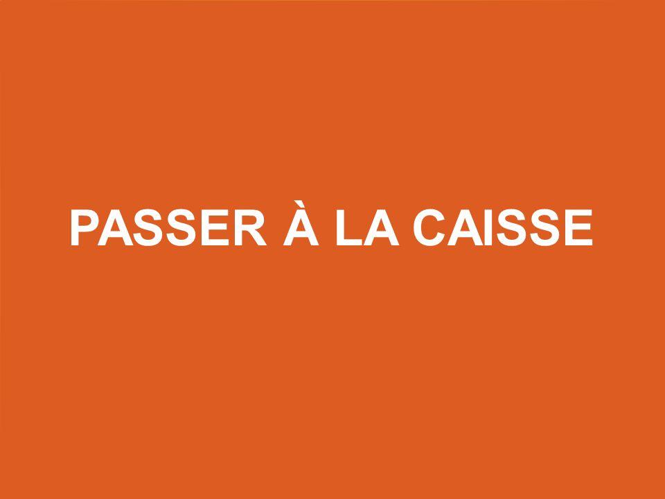 PASSER À LA CAISSE