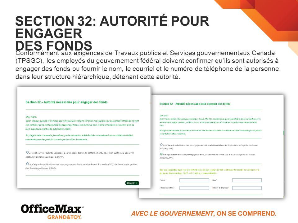 SECTION 32: AUTORITÉ POUR ENGAGER DES FONDS Conformément aux exigences de Travaux publics et Services gouvernementaux Canada (TPSGC), les employés du