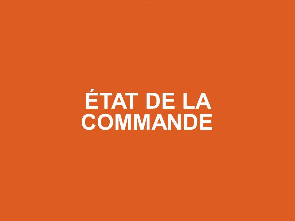 ÉTAT DE LA COMMANDE
