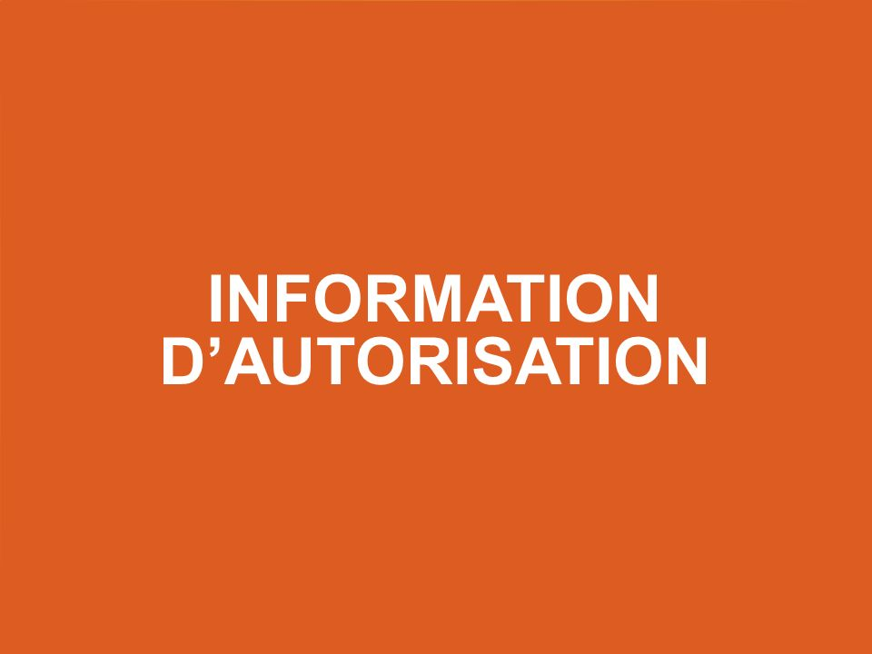 INFORMATION DAUTORISATION