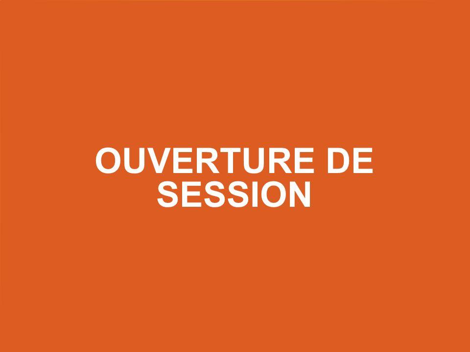 OUVERTURE DE SESSION