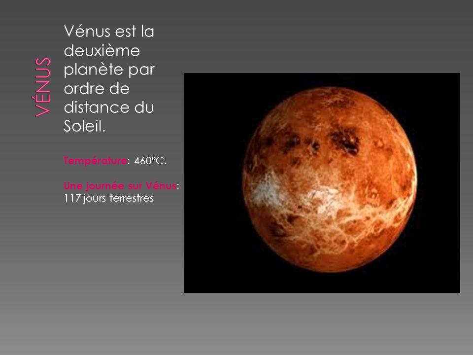 Vénus est la deuxième planète par ordre de distance du Soleil. Température : 460°C. Une journée sur Vénus : 117 jours terrestres