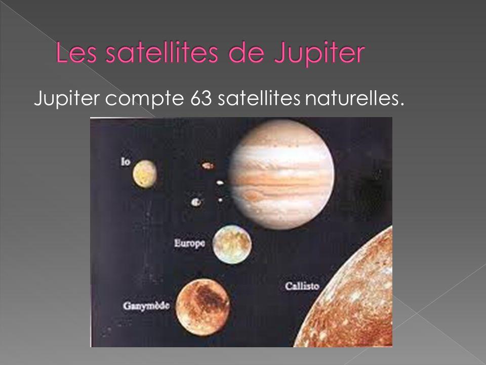 Jupiter compte 63 satellites naturelles.