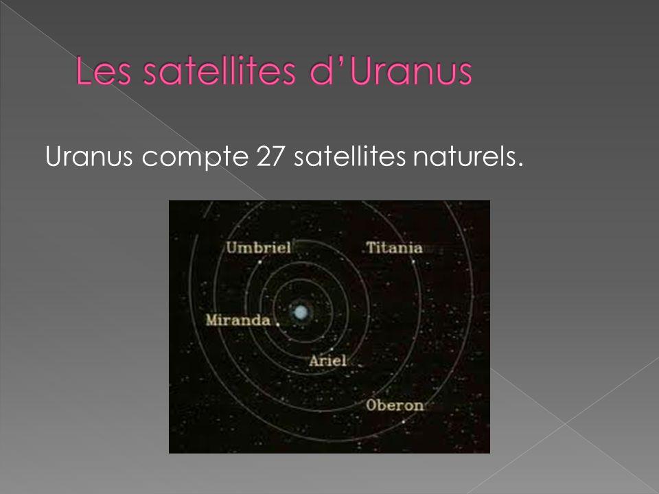 Uranus compte 27 satellites naturels.