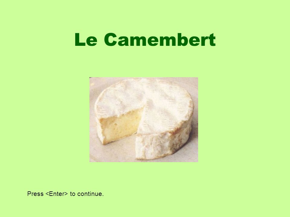Le Camembert Press to continue.