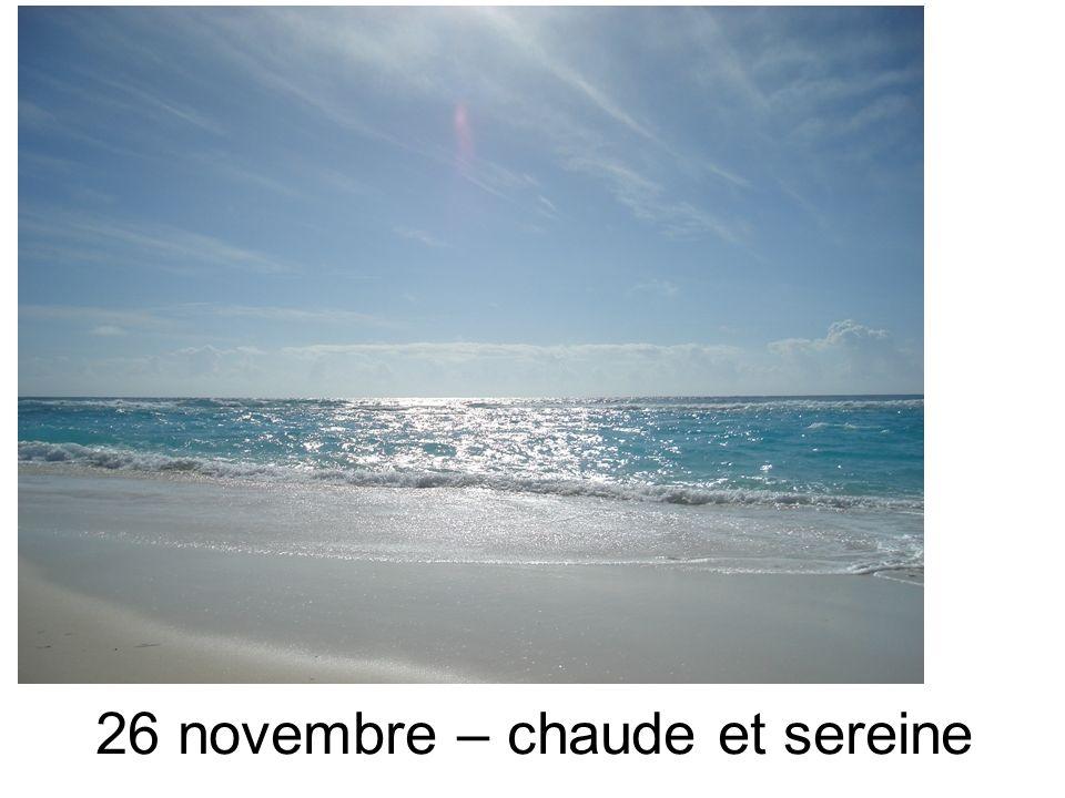 26 novembre – chaude et sereine