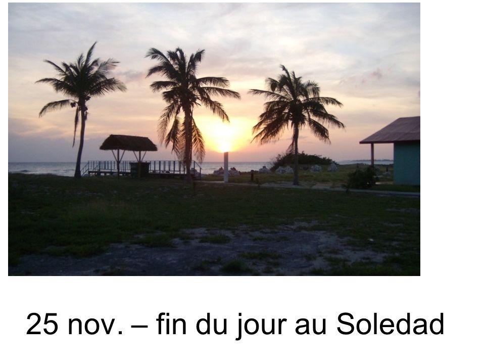 25 nov. – fin du jour au Soledad