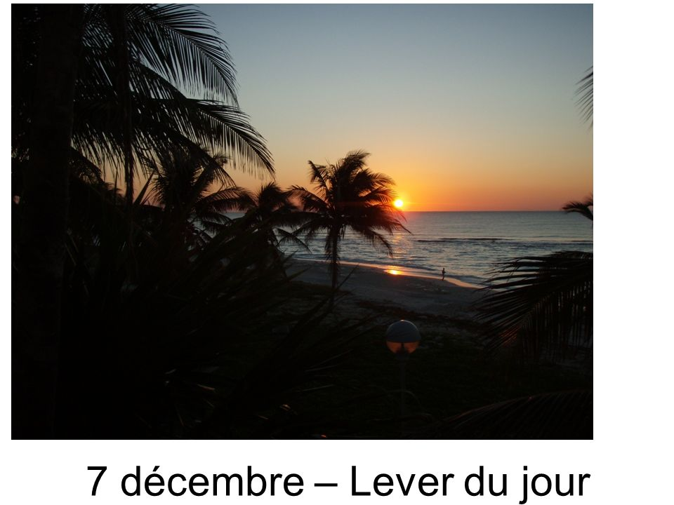 7 décembre – Lever du jour