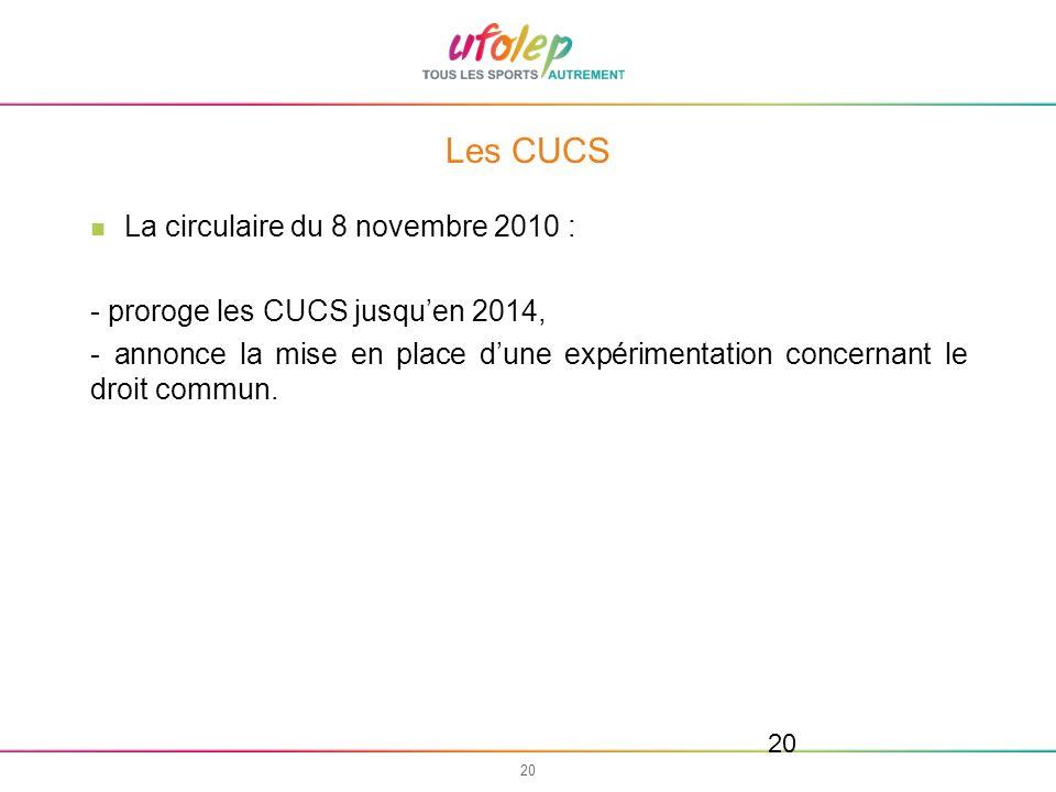 20 Les CUCS La circulaire du 8 novembre 2010 : - proroge les CUCS jusquen 2014, - annonce la mise en place dune expérimentation concernant le droit co
