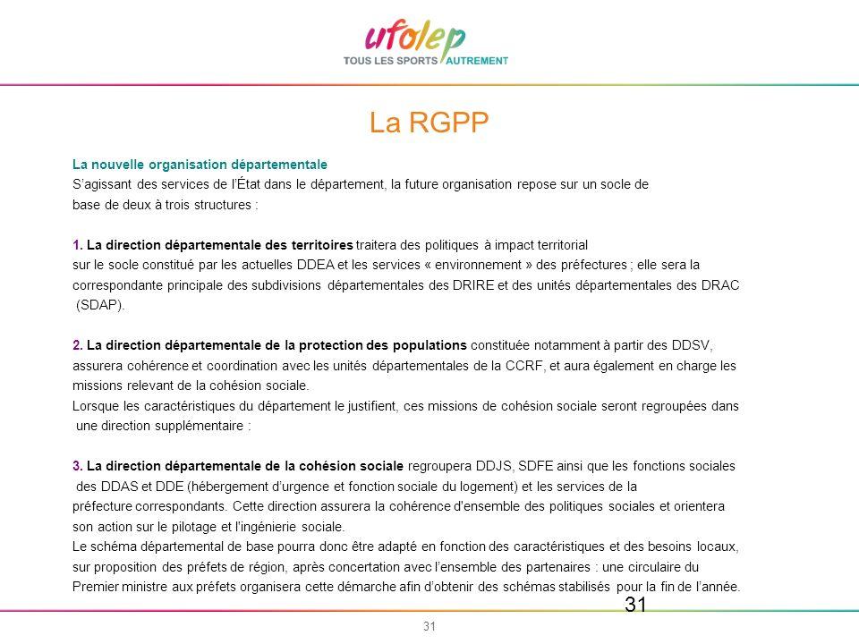 31 La RGPP La nouvelle organisation départementale Sagissant des services de lÉtat dans le département, la future organisation repose sur un socle de