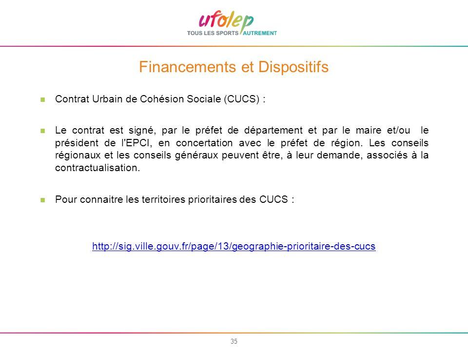 35 Financements et Dispositifs Contrat Urbain de Cohésion Sociale (CUCS) : Le contrat est signé, par le préfet de département et par le maire et/ou le
