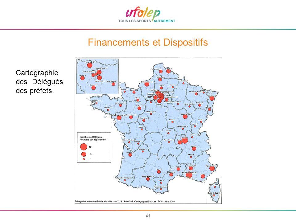 41 Financements et Dispositifs Cartographie des Délégués des préfets.