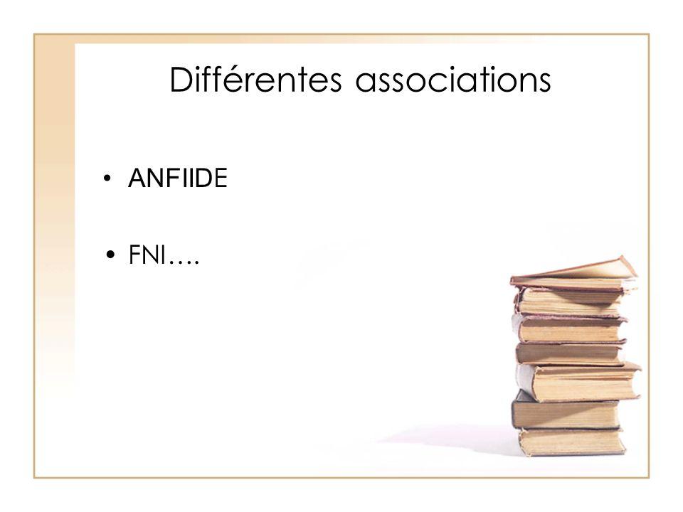 Différentes associations ANFIID E FNI….