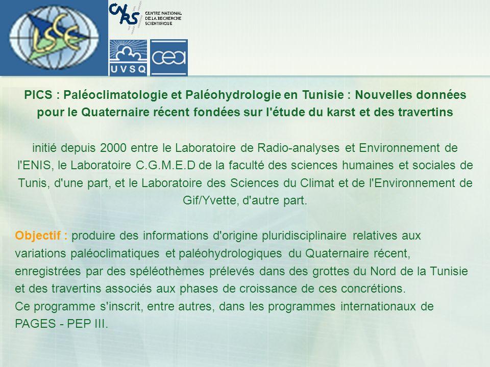 PICS : Paléoclimatologie et Paléohydrologie en Tunisie : Nouvelles données pour le Quaternaire récent fondées sur l'étude du karst et des travertins i