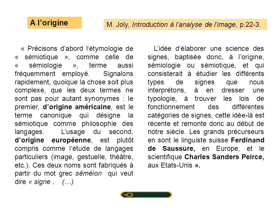 « Précisons dabord létymologie de « sémiotique », comme celle de « sémiologie », terme aussi fréquemment employé. Signalons rapidement, quoique la cho