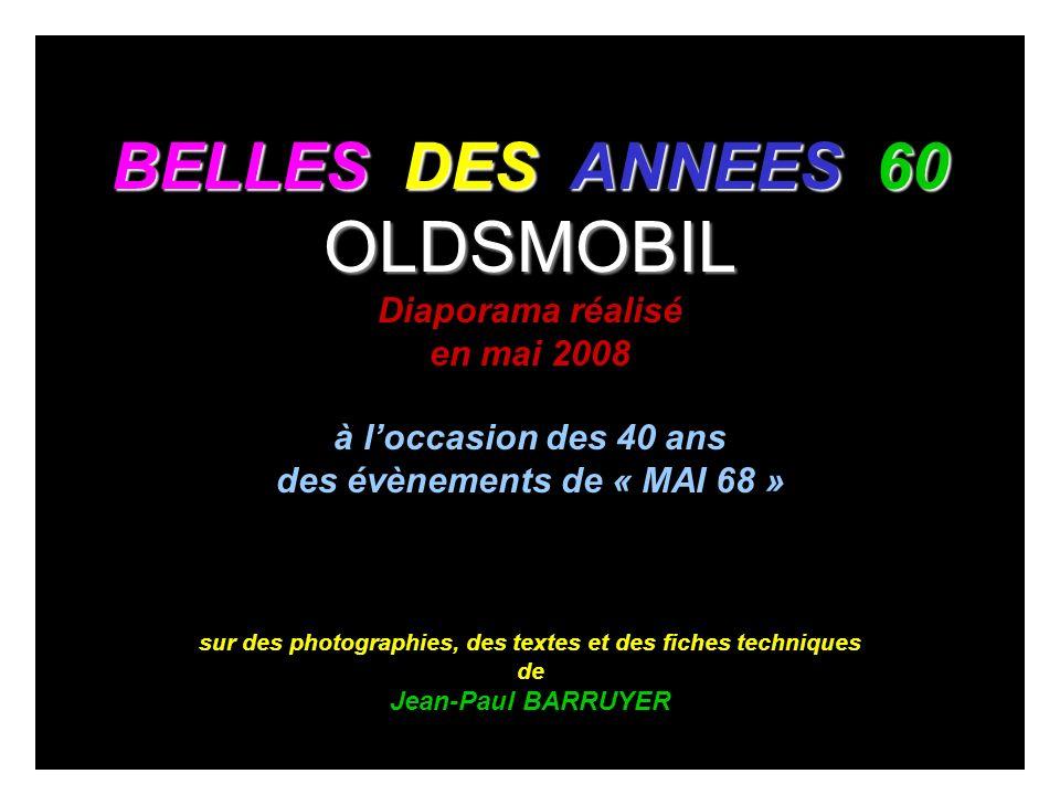 BELLES DES ANNEES 60 OLDSMOBIL Diaporama réalisé en mai 2008 à loccasion des 40 ans des évènements de « MAI 68 » sur des photographies, des textes et