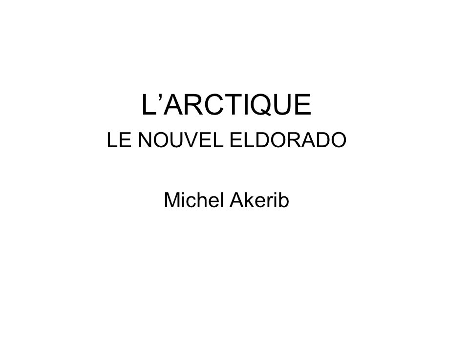 LARCTIQUE LE NOUVEL ELDORADO Michel Akerib