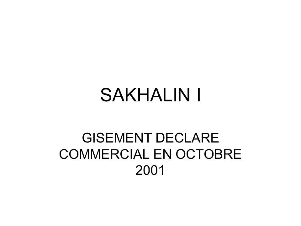 SAKHALIN I GISEMENT DECLARE COMMERCIAL EN OCTOBRE 2001