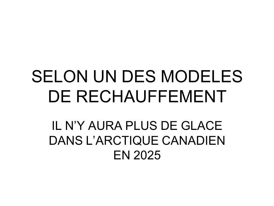 SELON UN DES MODELES DE RECHAUFFEMENT IL NY AURA PLUS DE GLACE DANS LARCTIQUE CANADIEN EN 2025