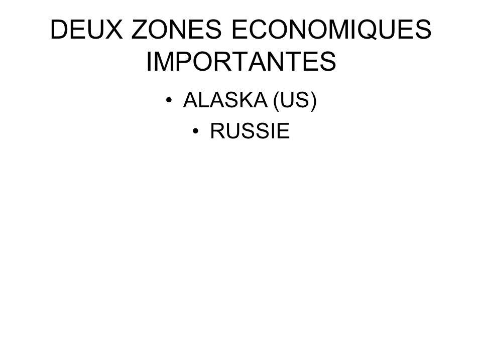 DEUX ZONES ECONOMIQUES IMPORTANTES ALASKA (US) RUSSIE