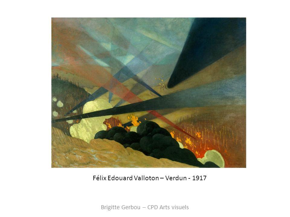 Félix Edouard Valloton – Verdun - 1917 Brigitte Gerbou – CPD Arts visuels