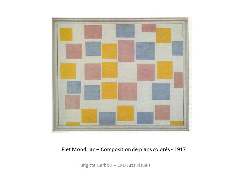 Piet Mondrian – Composition de plans colorés - 1917 Brigitte Gerbou – CPD Arts visuels