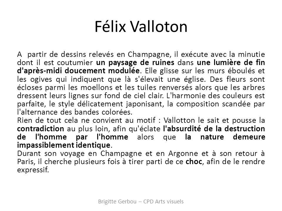 Félix Valloton A partir de dessins relevés en Champagne, il exécute avec la minutie dont il est coutumier un paysage de ruines dans une lumière de fin d après-midi doucement modulée.