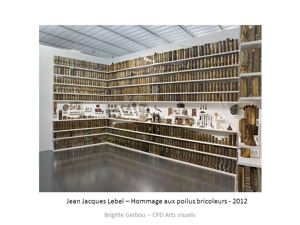 Jean Jacques Lebel – Hommage aux poilus bricoleurs - 2012 Brigitte Gerbou – CPD Arts visuels