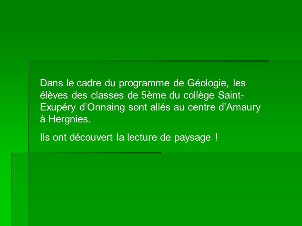 Dans le cadre du programme de Géologie, les élèves des classes de 5ème du collège Saint- Exupéry dOnnaing sont allés au centre dAmaury à Hergnies. Ils