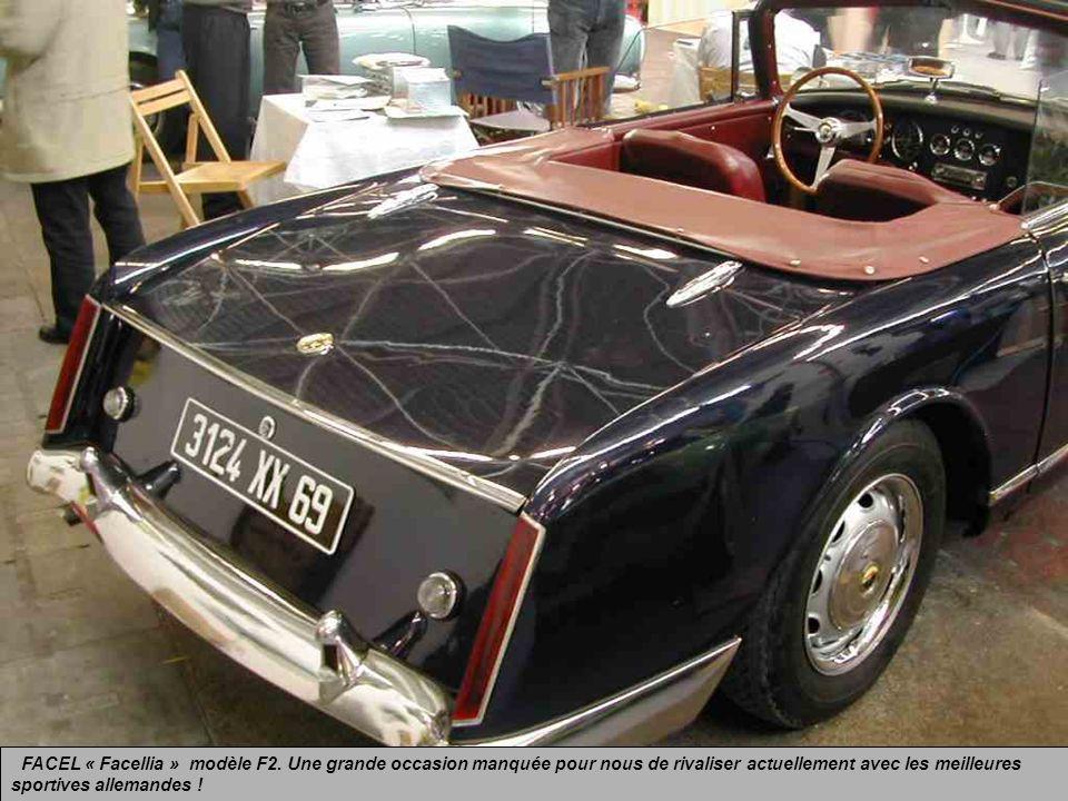 FACEL « Facellia » modèle F2 équipé dun moteur Volvo de 1600 cm3. Existait en coupé. La passionnante aventure FACEL na duré que 10 ans de 1954 à 1964.