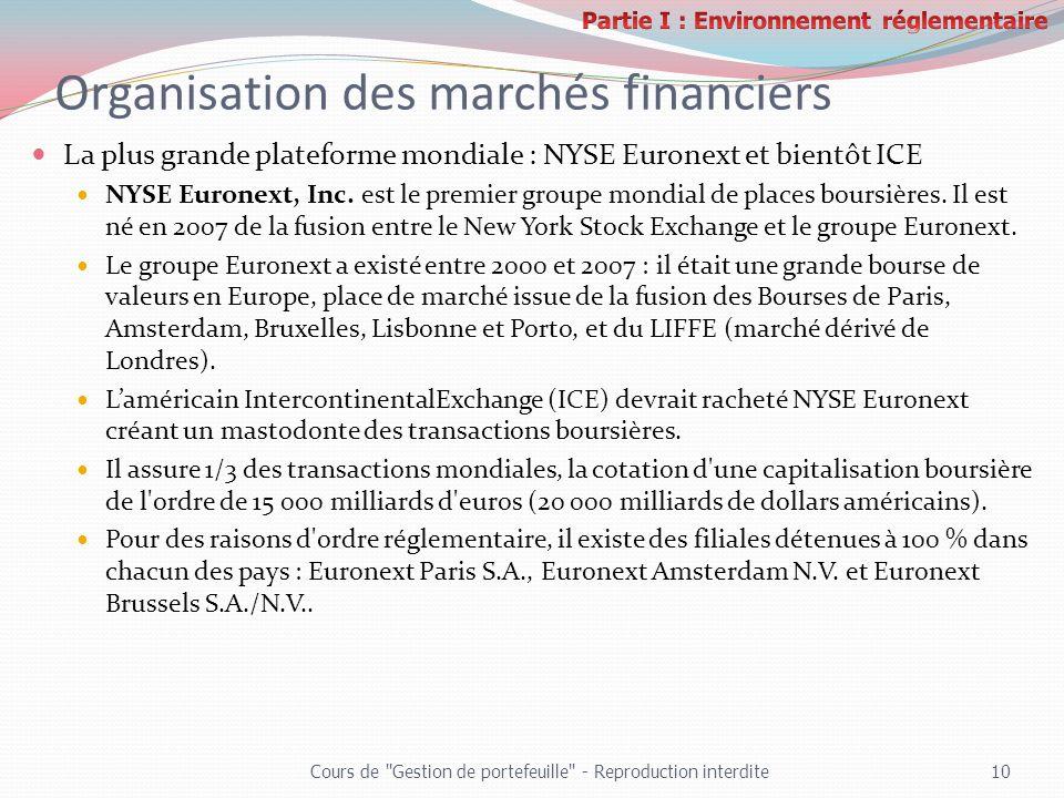 Organisation des marchés financiers La plus grande plateforme mondiale : NYSE Euronext et bientôt ICE NYSE Euronext, Inc. est le premier groupe mondia