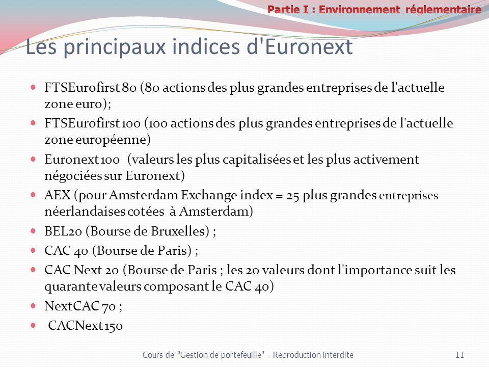 Les principaux indices d'Euronext FTSEurofirst 80 (80 actions des plus grandes entreprises de l'actuelle zone euro); FTSEurofirst 100 (100 actions des