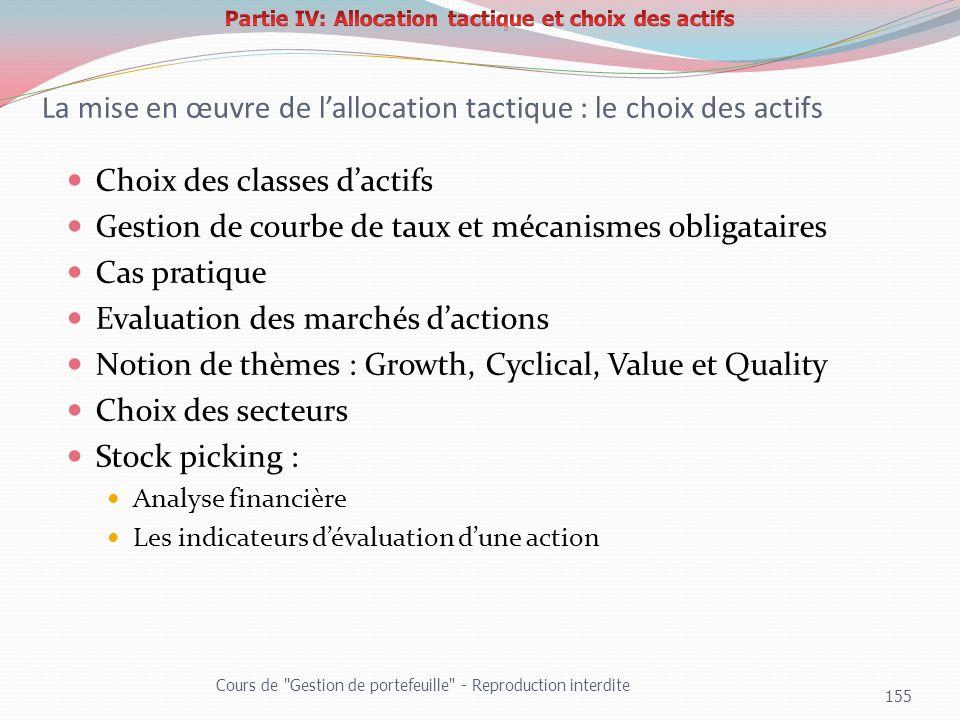 La mise en œuvre de lallocation tactique : le choix des actifs Choix des classes dactifs Gestion de courbe de taux et mécanismes obligataires Cas prat