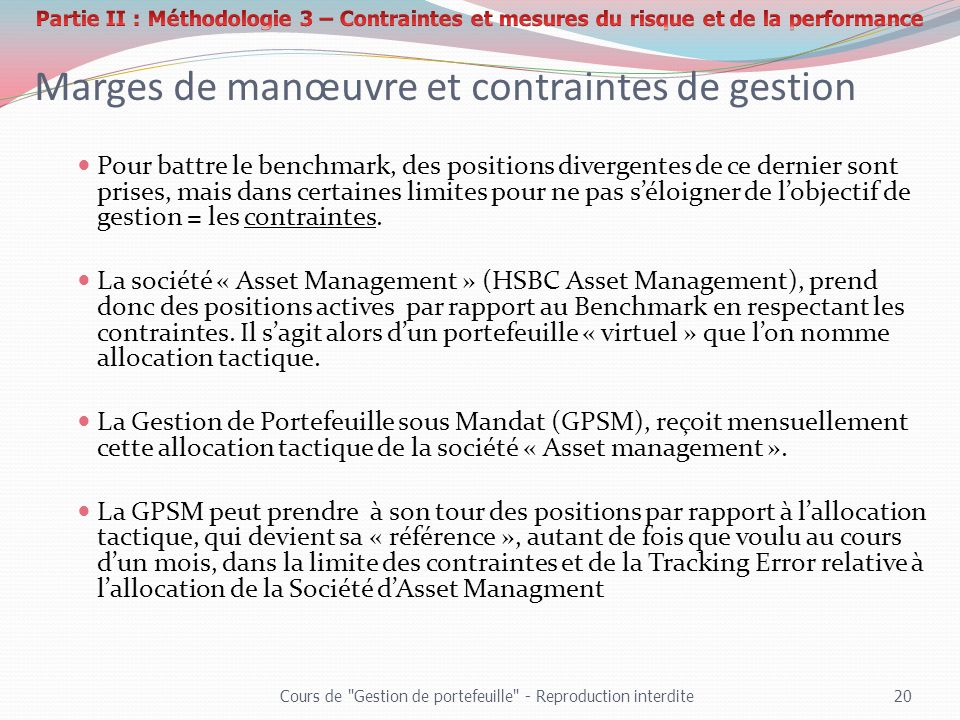 Marges de manœuvre et contraintes de gestion Pour battre le benchmark, des positions divergentes de ce dernier sont prises, mais dans certaines limite