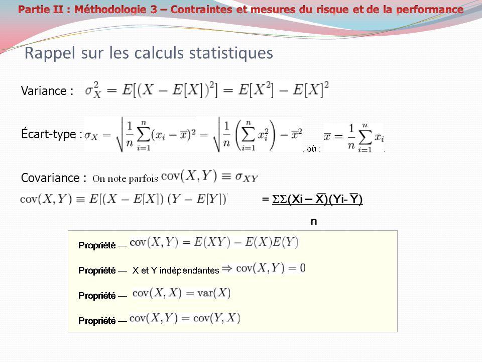 Rappel sur les calculs statistiques Variance : Écart-type : Covariance : = (Xi – X)(Yi- Y) n