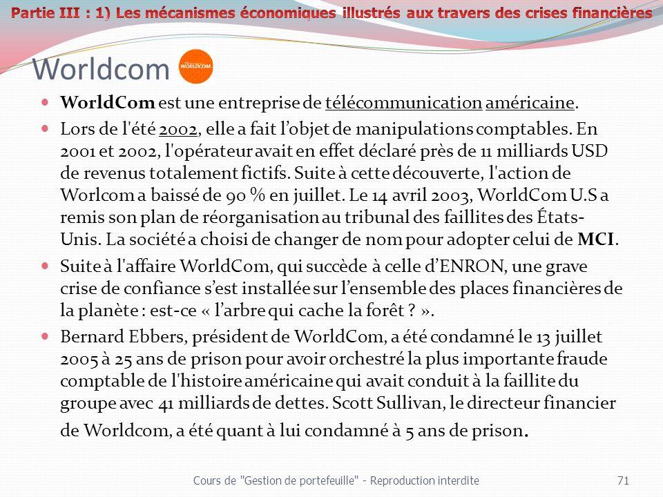 Worldcom WorldCom est une entreprise de télécommunication américaine. Lors de l'été 2002, elle a fait lobjet de manipulations comptables. En 2001 et 2