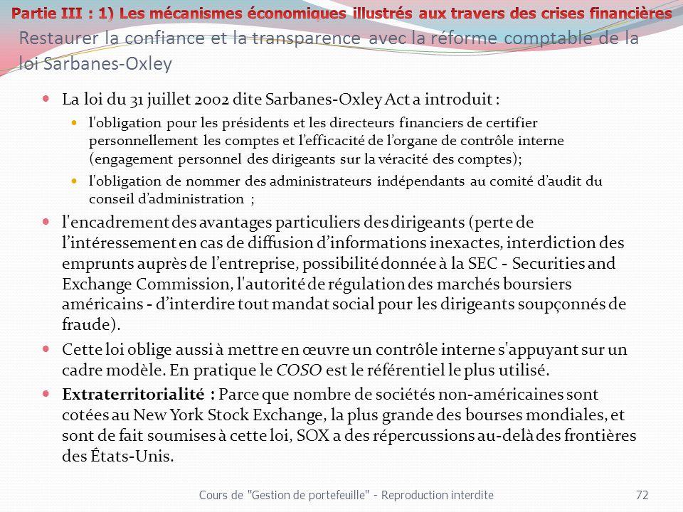 Restaurer la confiance et la transparence avec la réforme comptable de la loi Sarbanes-Oxley La loi du 31 juillet 2002 dite Sarbanes-Oxley Act a intro