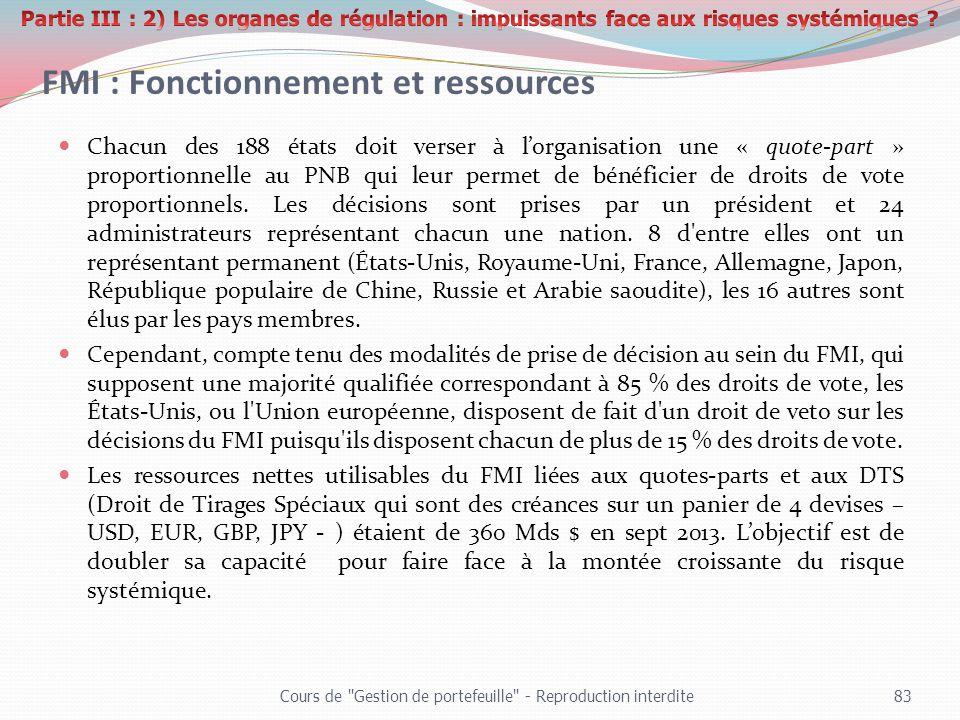 FMI : Fonctionnement et ressources Chacun des 188 états doit verser à lorganisation une « quote-part » proportionnelle au PNB qui leur permet de bénéf