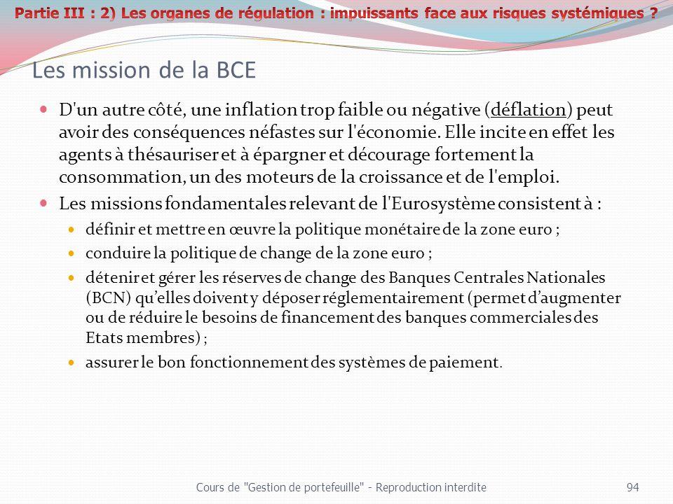 Les mission de la BCE D'un autre côté, une inflation trop faible ou négative (déflation) peut avoir des conséquences néfastes sur l'économie. Elle inc