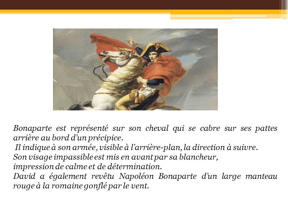 Bonaparte est représenté sur son cheval qui se cabre sur ses pattes arrière au bord dun précipice. Il indique à son armée, visible à larrière-plan, la
