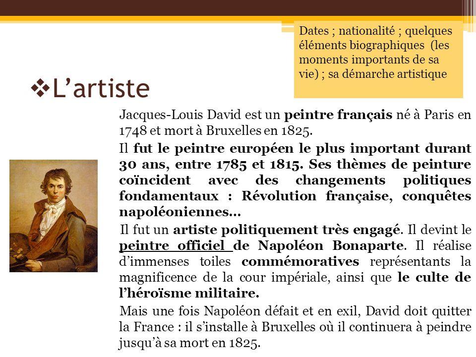 Lartiste Jacques-Louis David est un peintre français né à Paris en 1748 et mort à Bruxelles en 1825. Il fut le peintre européen le plus important dura