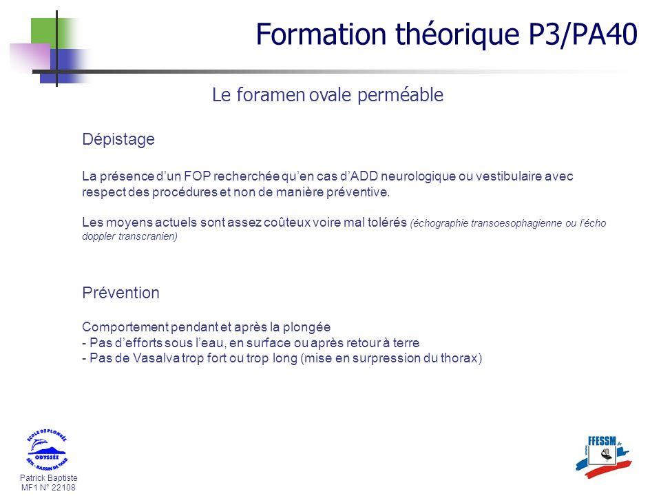 Patrick Baptiste MF1 N° 22108 Dépistage La présence dun FOP recherchée quen cas dADD neurologique ou vestibulaire avec respect des procédures et non d