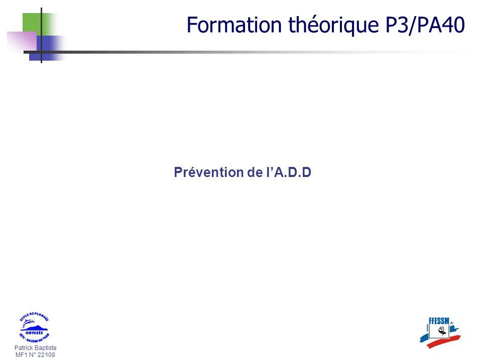 Patrick Baptiste MF1 N° 22108 Prévention de lA.D.D Formation théorique P3/PA40