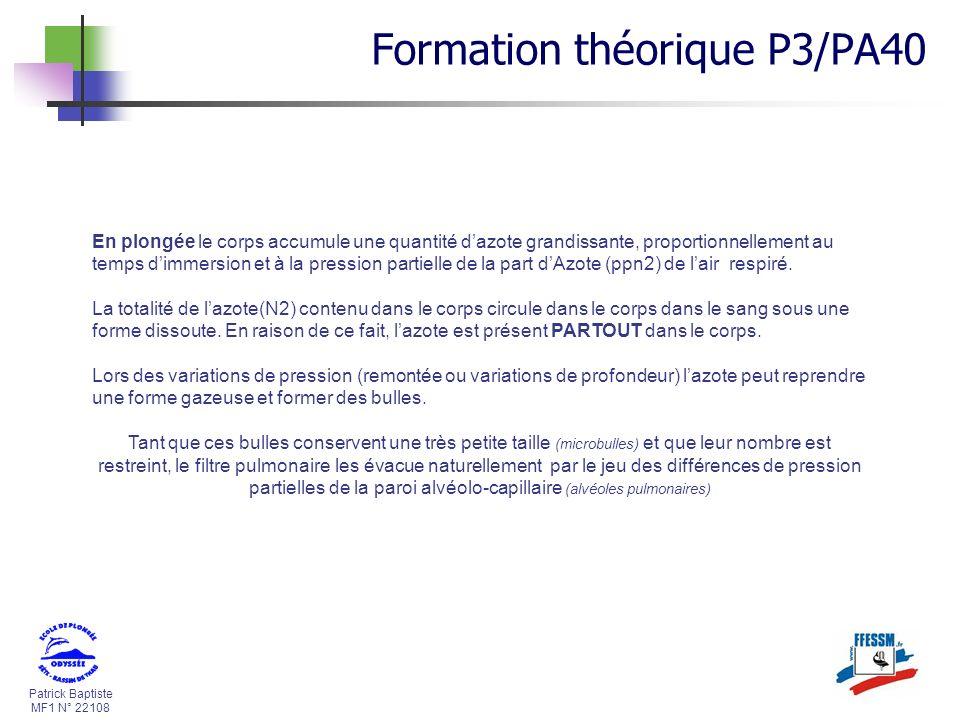 Patrick Baptiste MF1 N° 22108 En plongée le corps accumule une quantité dazote grandissante, proportionnellement au temps dimmersion et à la pression