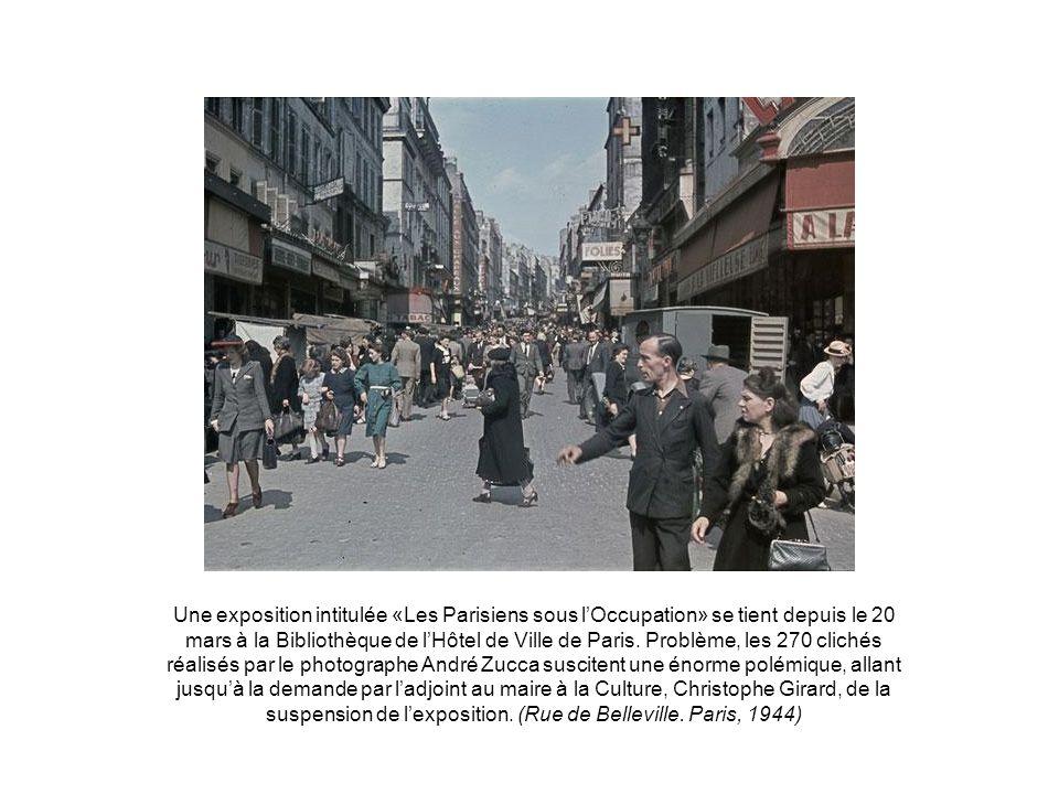 «Les Parisiens sous l'Occupation»: l'exposition polémique (depuis le 20 mars 2008 à la Bibliothèque de lHôtel de Ville de Paris) Pourquoi? Que reproch