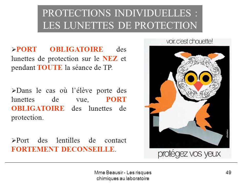 49 PROTECTIONS INDIVIDUELLES : LES LUNETTES DE PROTECTION PORT OBLIGATOIRE des lunettes de protection sur le NEZ et pendant TOUTE la séance de TP. Dan