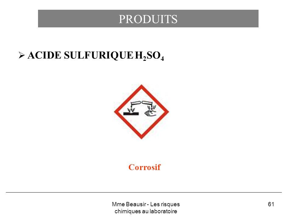 61 PRODUITS ACIDE SULFURIQUEH 2 SO 4 Corrosif Mme Beausir - Les risques chimiques au laboratoire