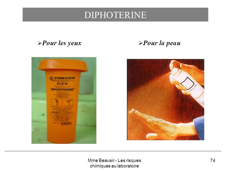 74 DIPHOTERINE Pour les yeux Pour la peau Mme Beausir - Les risques chimiques au laboratoire